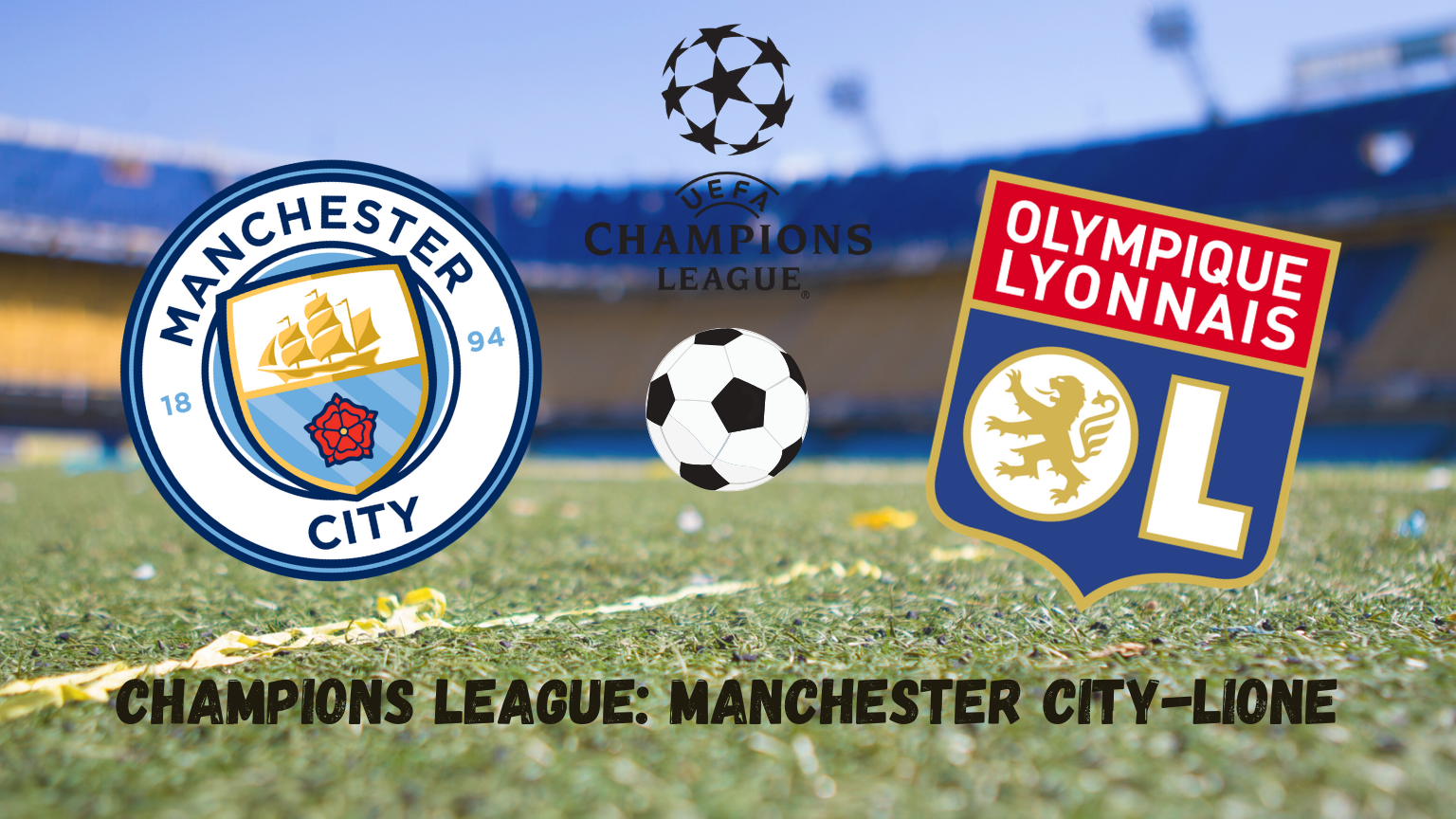Pronostici Champions League: Manchester City-Lione