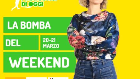 Video: la Bomba del Weekend 20-21 marzo 2021